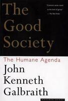 The Good Society: The Humane Agenda: By Galbraith, John  Kenneth