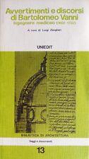 AVVERTIMENTI E DISCORSI DI BARTOLOMEO VANNI INGEGNERE MEDICEO 1662-1732 UNIEDIT