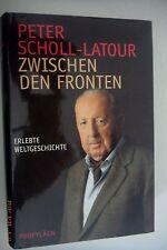 Peter Scholl -Latour ~ Zwischen den Fronten