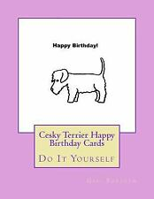 Cesky Terrier Happy Birthday Cards : Do It Yourself by Gail Forsyth (2017,.