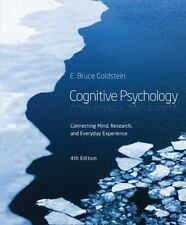 Cognitive Psychology : Connecting Mind, Research and Everyday Experience by E. B