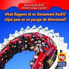 What Happens at an Amusement Park?/ Que Pasa En Un Parque De Diversiones? (Where