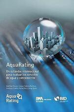 AquaRating : Un Estándar Internacional para Evaluar Los Servicios de Agua y...