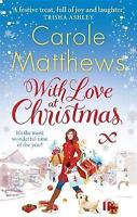 With Love at Christmas (Christmas Fiction), Carole Matthews, Very Good Book