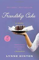 Friendship Cake: A Novel by Lynne Hinton