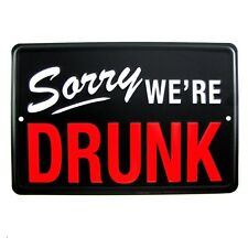 Sorry We're Drunk Funny Tin Closed Sign Bar/Pub/Man Cave/Frat House Wall Decor