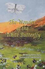NEW The Wonder of the White Butterfly by Todd J. Barry