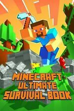 Minecraft: Ultimate Survival Book: All-In-One Minecraft Survival Guide.