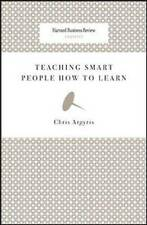 NEW Teaching Smart People How to Learn (Harvard Business Review Classics)