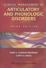 Clinical Management of Articulatory and Phonologic Disorders by Mary E....