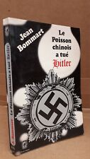 Jean Bommart Le Poisson Chinois a tué Hitler (Livre de poche N° 332) 1972