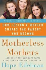 Motherless Mothers: How Losing a Mother Shapes the Parent You Become (Paperback