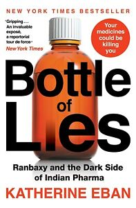 Bottle of Lies:Ranbaxy and the Dark Side of Indian Pharma   ISBN  978-9353450441