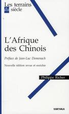 L'Afrique Des Chinois (Nouvelle Edition Revue Et Enrichie) Richer  Philippe