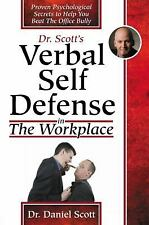Verbal Self Defense in The Workplace: Proven Psychological Secrets to Help You