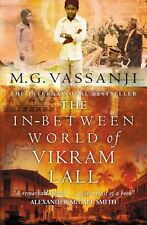 M.G. VASSANJI __ THE IN-BETWEEN WORLD OF VIKRAM LALL __ BRAND NEW __ FREEPOST UK