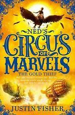 The Gold Thief (Ned's Circus of Marvels, Book 2), Fisher, Justin, New Book