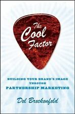 The Cool Factor: Building Your Brand's Image Through Partnership Marketing by De