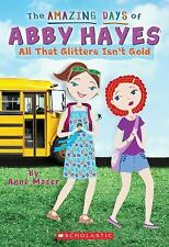The Amazing Days of Abby Hayes #19: All That Glitters Isn't Gold-ExLibrary