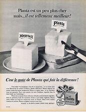 PUBLICITE ADVERTISING 084 1964 C'est le goût de PLANTA qui fait la différence