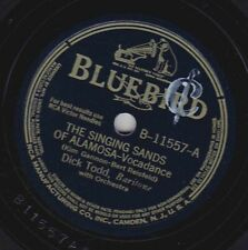 Dick Todd – 78 rpm Bluebird B-11557: The singing Sands of Alamosa/My Great Great