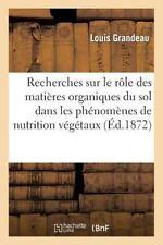 Sciences: Recherches Sur le Role Matieres Organiques du Sol Dans les...