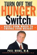 Turn Off The Hunger Switch: Reset Your Brain to Change Your Weight-ExLibrary
