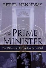 The Prime Minister: The Office and Its Holders Since 1945 (Hardback or Cased Boo