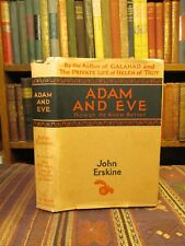 1927 John Erskine ADAM AND EVE; THOUGH HE KNEW BETTER Signed Rare Old Book & DJ