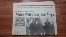 John F Kennedy BOSTON GLOBE NOV 25 1963 NATION WALKS LAST, SAD STEPS
