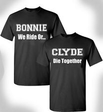 Bonnie And Clyde T-shirt We Ride Or Die Together Notorious Couples Valentine Day