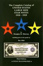 The Complete Catalog United States Large Size Star Notes 1910-1929 Great Gift