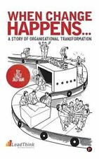 NEW When Change Happens... A Story of Organisational Transformation