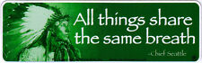 All Things Share The Same Breath - Small Native American Bumper Sticker / Decal