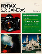 How To Select & Use Pentax SLR Cameras By Carl Shipman (1977 Paperback)