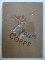 CAREL (A.). Folles de leur corps. Illustrations de Hope. Paris: Monnier