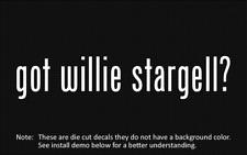 (2x) got willie stargell? Sticker Die Cut Decal vinyl