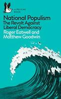 National Populism: The Revolt Against Liberal Democracy (Pelican Books) by Goodw