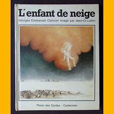 L'ENFANT DE NEIGE Georges Emmanuel Clancier Jean-Cl. Luton 1978