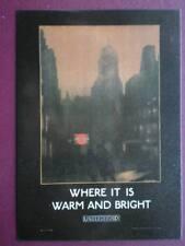 POSTCARD LTM-140 LONDON TRANSPORT 1924 POSTER 'WHERE IT IS WARM & BRIGHT' UNDERG