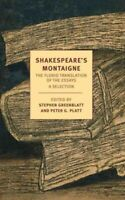 Shakespeare's Montaigne : The Florio Translation of the Essays, Paperback by ...