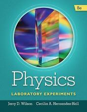 Physics Laboratory Experiments, 8E by Jerry D. Wilson, Cecilia A. Hernández-Hall