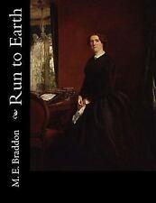 Run to Earth by M. E. M. E. Braddon (2015, Paperback)