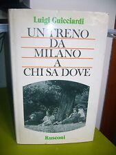 UN TRENO DA MILANO A CHI SA DOVE LUIGI GUICCIARDI RUSCONI 1986