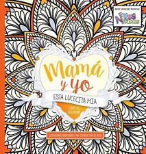 MAMA Y YO LIBRO DE COLOREAR PARA ADULTOS /MAMA AND I ADULT COLORING BOOK - CASA