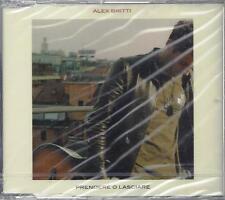 CD ♫ Compact disc Single **ALEX BRITTI ♦ PRENDERE O LASCIARE** nuovo