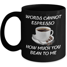 Words cannot espresso (express) how much you bean (mean) to me Coffee Mug