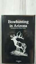 BOWHUNTING IN ARIZONA INCLUDING RECORDS OF GAME ANIMALS - MARK VANCAS