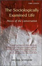 Sociologically Examined Life : Pieces of the Conversation Michael Schwalbe