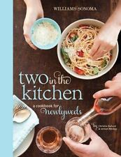 Two in the Kitchen Williams-Sonoma: A Cookbook for Newlyweds
